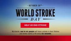Oct. 29th World Stroke Day. Know the signs and get help FAST!