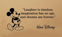Sticker mural en vinyle Mickey Mouse avec citation Laughter Is Timeless, Imagination Has No Age And Dreams Are Forever de Walt Disney 100 x… Dream Quotes, Life Quotes, Daily Quotes, Wisdom Quotes, Best Disney Quotes, Disney Senior Quotes, Best Senior Quotes, Disney Sayings, Disney Films