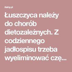 Łuszczyca należy do chorób dietozależnych. Z codziennego jadłospisu trzeba wyeliminować część warzyw i tłuste mięsa | iFakty.pl
