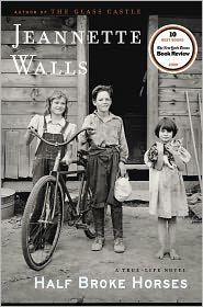 'Half Broke Horses' by Jeannette Walls;    A true story that will make you laugh and cry.