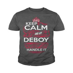 Keep Calm And Let DEBOY Handle It - DEBOY Tee Shirt, DEBOY shirt, DEBOY Hoodie, DEBOY Family, DEBOY Tee, DEBOY Name, DEBOY kid, DEBOY Sweatshirt, DEBOY lifestyle, DEBOY names #gift #ideas #Popular #Everything #Videos #Shop #Animals #pets #Architecture #Art #Cars #motorcycles #Celebrities #DIY #crafts #Design #Education #Entertainment #Food #drink #Gardening #Geek #Hair #beauty #Health #fitness #History #Holidays #events #Home decor #Humor #Illustrations #posters #Kids #parenting #Men…