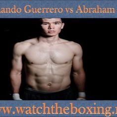 "Femando Guerrero vs Abraham Han ""sir at T wwW. watchtheboxing. net. http://slidehot.com/resources/fernando-guerrero-vs-abraham-han-live-boxing-online.28737/"