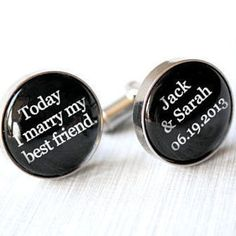 These personalized cufflinks make a great gift for any wedding.  The adorable saying and simple black and white colors make them perfect for any outfit long after the ceremony.