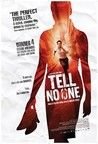 Tell No One (Ne Le Dis À Personne) is a 2006 French thriller film directed by Guillaume Canet and based on the novel of the same name by Harlan Coben.   So suspenseful!!!