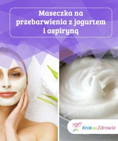 An Aspirin and Yogurt Face Mask to Clear Skin Blemishes — Step To Health Yogurt Face Mask, Natural Home Remedies, Mask Making, Clear Skin, Your Skin, Personal Care, Health, Balanced Diet, Diy