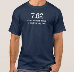 SOLD Today. Huge Thanks to God and customer. Our 7.62 edition shirt from zazzle.