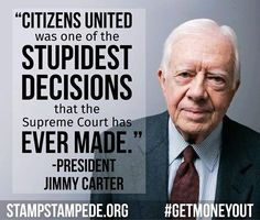 Citizens United is Anti-Democracy.. it says the dirty Five SCJ are paid puppets of the Rich.