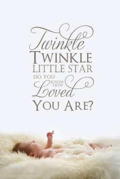Twinkle twinkle little star, do you know how loved you are? Pregnancy Quotes, Baby Quotes, Family Quotes, Girl Quotes, Newborn Quotes, Quotes Kids, Baby Massage, Newborn Pictures, Baby Pictures
