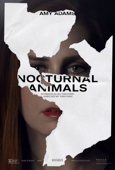 Nocturnal Animals. Starring Amy Adams, Jake Gyllenhaal. Directed by Tom Ford.