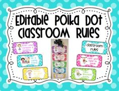 Polka Dot Classroom Rules (Editable). Just downloaded this set from TpT on sale.