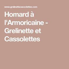 Homard à l'Armoricaine - Grelinette et Cassolettes