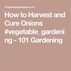 How to Harvest and Cure Onions #vegetable_gardening - 101 Gardening