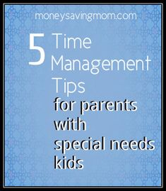 5 Time Management Tips for Parents with Special Needs Children