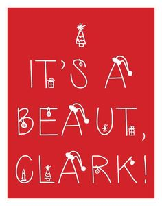 Items similar to It's a Beaut, Clark! Christmas Art Sign Poster - Digital Print on Etsy Merry Little Christmas, A Christmas Story, Christmas Movies, Christmas Art, Christmas Holidays, Xmas, Christmas Vacation Quotes, Christmas Quotes, Christmas Humor