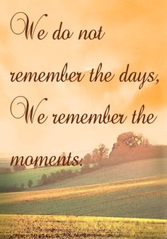 Yes, Those Many Moments I'll Treasure, Time Ran Out too soon . We should have had more time ... ♥♥♥ For Moments With Robbie.