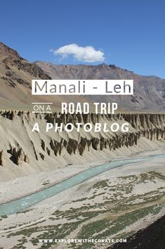 Manali - Leh road trip: A photoblog on the grandeur of desolateness in mountains of India - Explore with Ecokats
