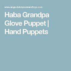 Haba Grandpa Glove Puppet | Hand Puppets