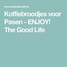 Koffiebroodjes voor Pasen - ENJOY! The Good Life