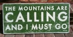 The Mountains are calling and I must go. x Mountain house, Ski house, Ski sign, Mounta The Calling, The Mountains Are Calling, Mountain Cabin Decor, John Muir Quotes, X Games, Golf Quotes, Kitesurfing, Yoga, Rustic Signs
