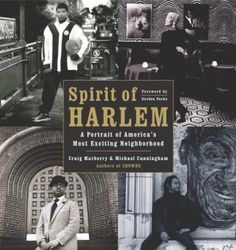 Spirit of Harlem: A Portrait of America's Most Exciting Neighborhood by Craig Marberry http://www.amazon.com/dp/0385504063/ref=cm_sw_r_pi_dp_XtHItb1MB2AVNPJJ