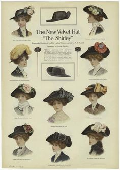 """Advertisement for a velvet hat, """"The Shirley"""", in """"Ladies' Home Journal"""", 1910. Showcases the various looks that can be given the same hat with different milliner's treatments -- feathers, flowers, bows, cockades, etc."""