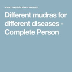 Different mudras for different diseases - Complete Person