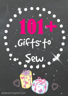 101+ gifts to sew for mom, teachers, teen girls, babies, kids and for him. Click over to read the entire list!