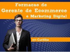 Curso de Gerente de Ecommerce e Marketing Digital em Curitiba