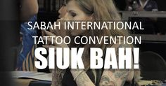Untuk event Tattoo Convention yang pertama di Sabah ni, sebagai ra'yat Sabah, siurang amat bangga dan gembira sebab kita punya nama at least ada juga di dalam kepala utak orang kaki tattoo di seluruh dunia. Koiyak Gloves penganjur utama yang bos nya si Carlos Benny Majakil sama urang kuat dia s