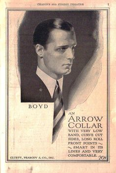 """She had almost dropped it when she saw that Arrow was promoting their shirt collars, something every woman in America looked forward to.  The advertisement featured a strong, square jawed man with dimples, debonair and unsmiling, in a crisp white collar and black tuxedo.  He was the reason that women read the paper.  He was the Arrow Collar man.""  From the novel, ""The Secret Life of Anna Blanc"" by JR Kincheloe."