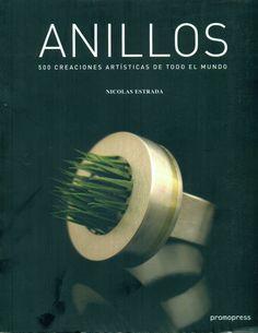 anillos: 500 creaciones artisticas de todo el mundo-nicolas estrada-9788492810154