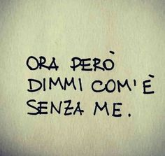 belle frasi d Frases Tumblr, Tumblr Quotes, Mood Quotes, Life Quotes, Italian Quotes, More Than Words, Beautiful Words, Sentences, Quotations