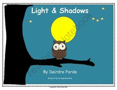 Light and Shadows from Forde's Firsties on TeachersNotebook.com (16 pages)  - This non-fiction unit integrates the teaching of reading and science to first and second graders. It includes an easy to use student booklet with response activities and a fun shadow project for students