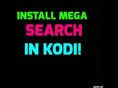 How to install Mega Search in Kodi and Watch Free 720P Premium channels