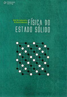 ASHCROFT, Neil W.; MERMIN, N. David. Física do estado sólido. [Solid state physics (inglês)]. São Paulo: Cengage Learning, 2011. xii, 870 p. Inclui bibliografia e índice; il. tab. quad.; 26x18x4cm. ISBN 8522109028.  Palavras-chave: FISICA DO ESTADO SOLIDO; ENERGIA EM FAIXAS/Física; ESTRUTURA CRISTALINA/Sólidos.  CDU 539.2 / A823f / 2011