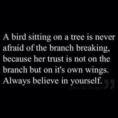 Always believe in yourself - @jillian cormier