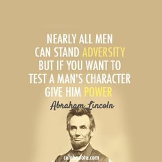 Well said Abraham Lincoln