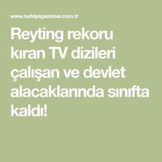 Reyting rekoru kıran TV dizileri çalışan ve devlet alacaklarında sınıfta kaldı!