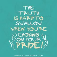 """SEE HOW STRONGLY GOD FEELS ABOUT PRIDE: """"Everyone who is arrogant in heart is an ABOMINATION to the Lord; be assured, he will not go unpunished,"""" Proverbs 16:5."""
