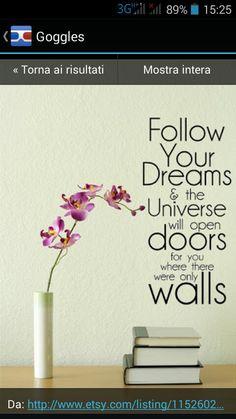 Segui i tuoi sogni....