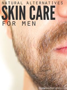 Simple, natural alternatives to using harsh products for men skin care. Frugal, easy and likely already at home!