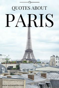 PARIS IS ALWAYS A GOOD IDEA: 10 QUOTES ABOUT PARIS | solosophie