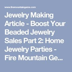 Jewelry Making Article - Boost Your Beaded Jewelry Sales Part 2: Home Jewelry Parties - Fire Mountain Gems and Beads