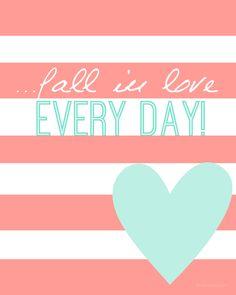-Verliebe dich jeden tag <3