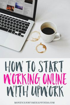How to Get Your First Job and Work Online With Upwork