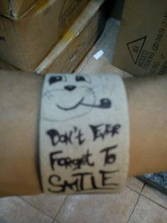 Don't ever forget to smile
