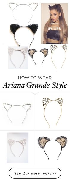 """Ariana Grande Cat Ears"" by alessandragurl on Polyvore"