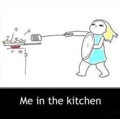 That's me in the kitchen share it if you are the same