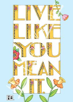 """Live Like You Mean It"" Greeting Card – Mary Engelbreit Studios"