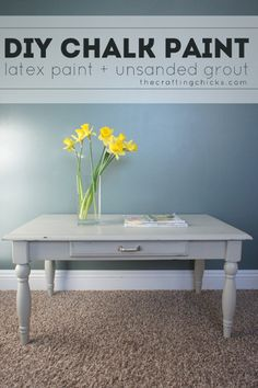 Make your own chalk paint, using latex paint and unsanded grout! I am So doing this for my table thing in the kitchen. It needs to go from ugly yellow to a stained top and a beautiful classic green!